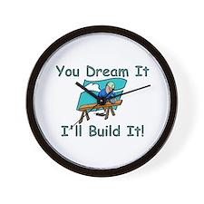 You Dream It, I Build It Wall Clock