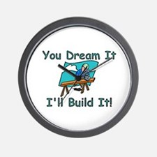 You Dream It, I Build It Wall Clock