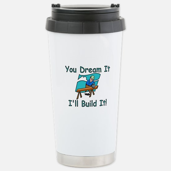 You Dream It, I Build It Stainless Steel Travel Mu