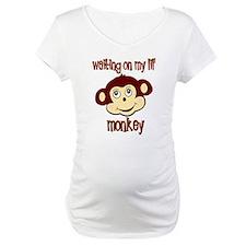 Waiting on my monkey Shirt
