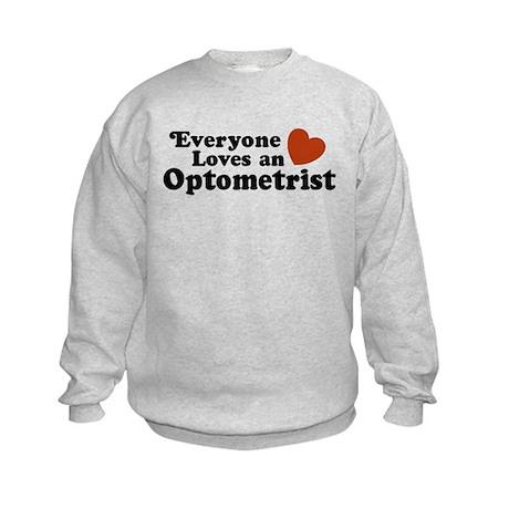 Everyone Loves an Optometrist Kids Sweatshirt