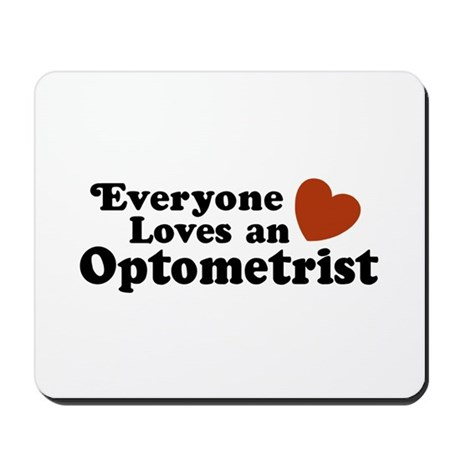 Everyone Loves an Optometrist Mousepad