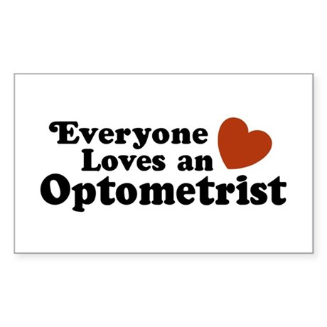 Everyone Loves an Optometrist Rectangle Sticker