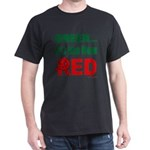 Green is Red Dark T-Shirt