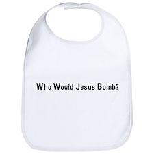 Who Would Jesus Bomb? Bib