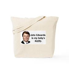 John Edwards my Baby's Daddy Tote Bag