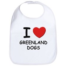 I love GREENLAND DOGS Bib