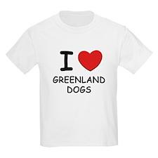 I love GREENLAND DOGS T-Shirt