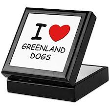 I love GREENLAND DOGS Keepsake Box