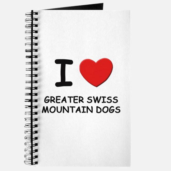 I love GREATER SWISS MOUNTAIN DOGS Journal
