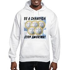 Be A Champion Stop Smoking Hoodie
