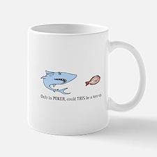 Only in POKER... Mug
