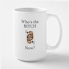 Who's the B**ch Mug