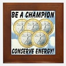 Be A Champion Conserve Energy Framed Tile