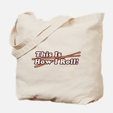 How I (Drum) Roll Tote Bag