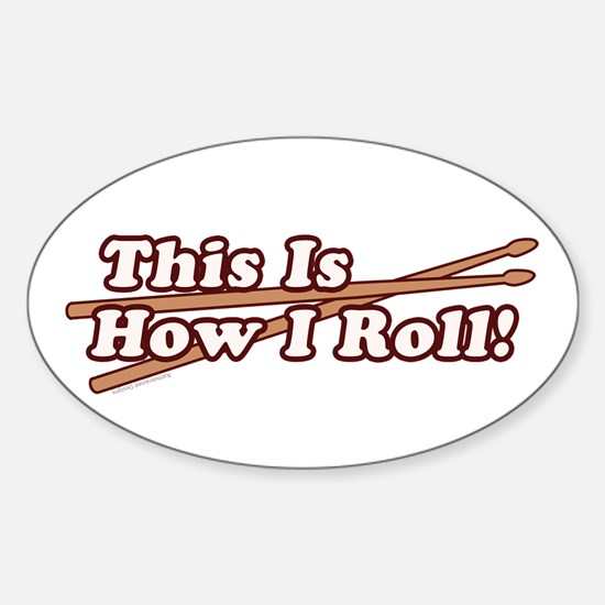 How I (Drum) Roll Sticker (Oval)