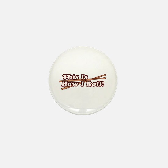 How I (Drum) Roll Mini Button