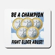 Be A Champion Fight Elder Abuse Mousepad