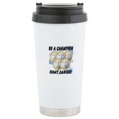 Be A Champion Fight Cancer Travel Mug