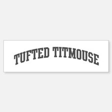 Tufted Titmouse (curve-grey) Bumper Bumper Bumper Sticker