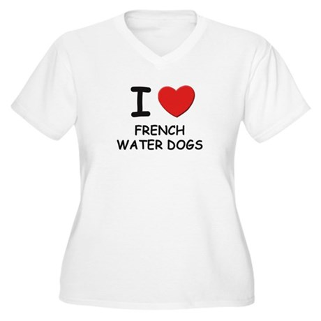 I love FRENCH WATER DOGS Women's Plus Size V-Neck