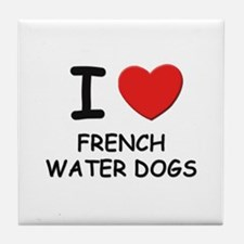 I love FRENCH WATER DOGS Tile Coaster