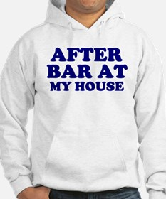 After Bar My House Hoodie