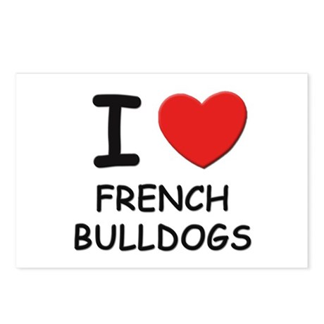 I love FRENCH BULLDOGS Postcards (Package of 8)