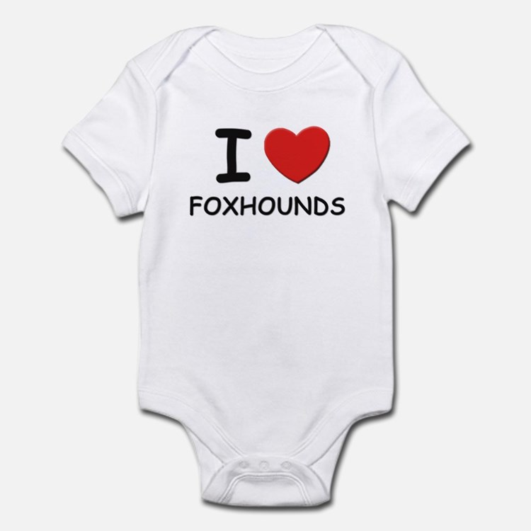 I love FOXHOUNDS Infant Bodysuit