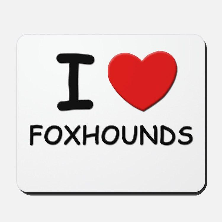 I love FOXHOUNDS Mousepad