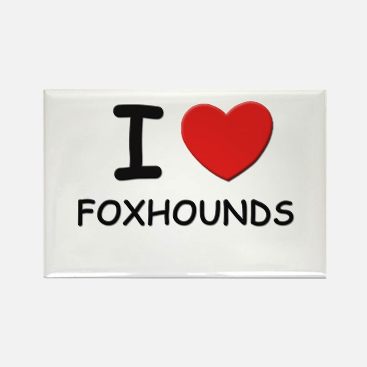 I love FOXHOUNDS Rectangle Magnet (10 pack)