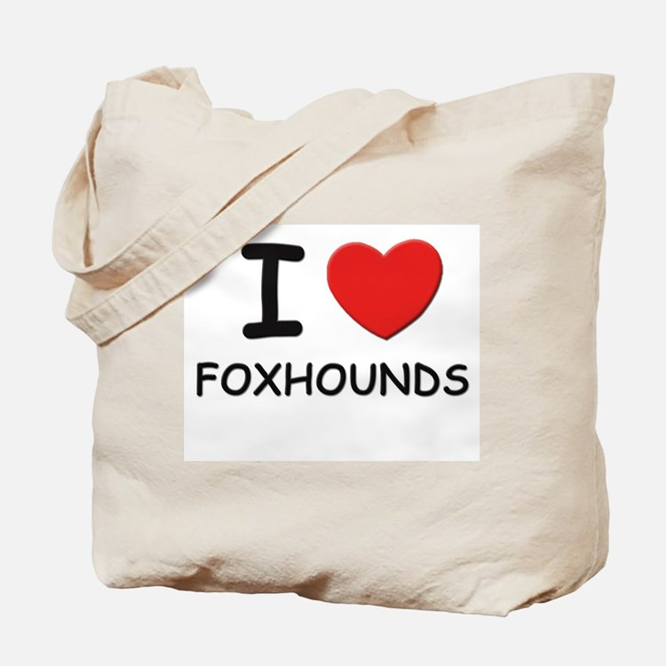 I love FOXHOUNDS Tote Bag