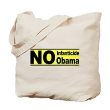 No Infanticide, No Obama Tote Bag