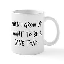 Grow up - Cane Toad Mug