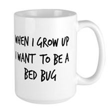 Grow up - Bed Bug Mug
