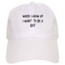Grow up - Bat Baseball Cap