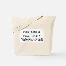 Grow up - California Sea Lion Tote Bag