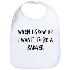 Grow up - Badger Bib