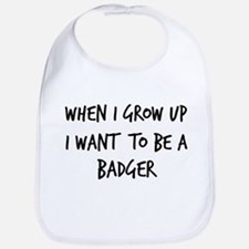 Grow up - Badger Bib