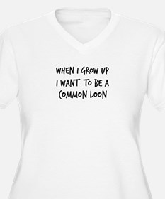 Grow up - Common Loon T-Shirt