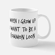 Grow up - Common Loon Mug