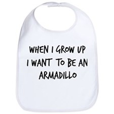 Grow up - Armadillo Bib