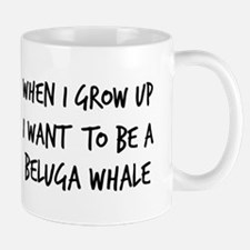 Grow up - Beluga Whale Mug