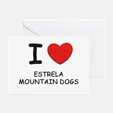 I love ESTRELA MOUNTAIN DOGS Greeting Cards (Pk of