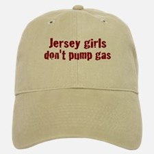 Jersey Girls Don't Pump Gas (new) Baseball Baseball Cap