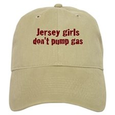Jersey Girls Don't Pump Gas (new) Baseball Cap