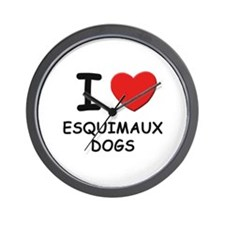 I love ESQUIMAUX DOGS Wall Clock