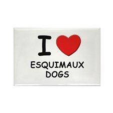 I love ESQUIMAUX DOGS Rectangle Magnet