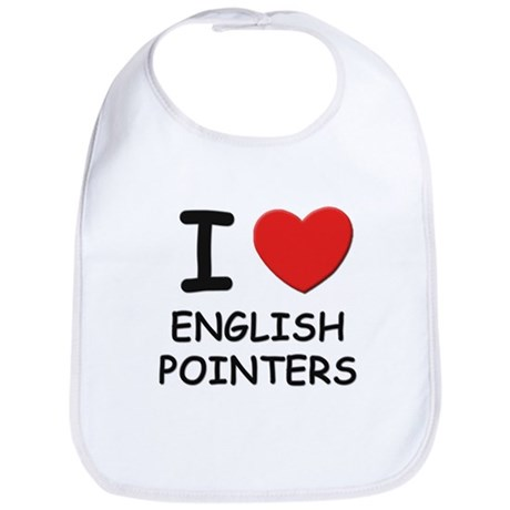I love ENGLISH POINTERS Bib
