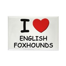 I love ENGLISH FOXHOUNDS Rectangle Magnet (10 pack